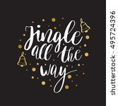 jingle all the way. christmas... | Shutterstock .eps vector #495724396