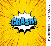 Crash comic cartoon in yellow colors with white cloud, halftone effects and rays. Explosion template. Pop-art style. Vector illustration | Shutterstock vector #495733372