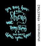 you never know how strong until ... | Shutterstock .eps vector #496637062