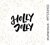 holly jolly   freehand ink hand ... | Shutterstock .eps vector #497152432