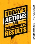 today's actions are tomorrow's... | Shutterstock .eps vector #497303035