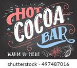 hot cocoa bar  warm up here.... | Shutterstock .eps vector #497487016