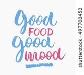 good food good mood quote. ink... | Shutterstock .eps vector #497702452