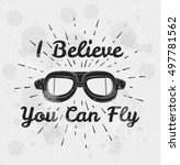 i believe you can fly. retro... | Shutterstock .eps vector #497781562
