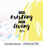 stop existing  start living.... | Shutterstock .eps vector #498226798