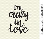hand drawn phrase i'm crazy in... | Shutterstock .eps vector #498900058