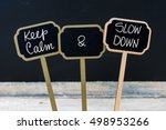 Keep Calm And Slow Down Messag...