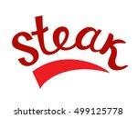 steak hand lettering. handmade... | Shutterstock .eps vector #499125778
