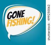 Gone Fishing Retro Speech...