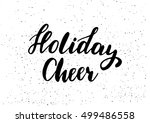 holiday cheer   freehand ink... | Shutterstock .eps vector #499486558