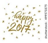 happy 2017   ink freehand... | Shutterstock .eps vector #499573375