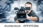 video operator records the... | Shutterstock . vector #499595386