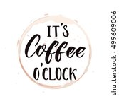it's coffee o'clock. funny... | Shutterstock .eps vector #499609006