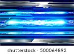 future technology  blue light... | Shutterstock .eps vector #500064892