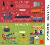 oil industry horizontal banners ... | Shutterstock .eps vector #500117782
