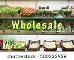 Wholesale Concept. Fresh...