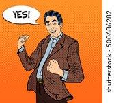 pop art excited businessman...   Shutterstock .eps vector #500686282