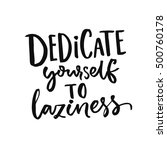 dedicate yourself to laziness.... | Shutterstock .eps vector #500760178