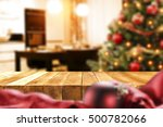 xmas time and christmas table... | Shutterstock . vector #500782066