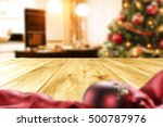 christmas table and xmas tree... | Shutterstock . vector #500787976