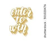 enter to win. lettering...   Shutterstock .eps vector #501020476