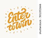 enter to win. lettering. | Shutterstock .eps vector #501352666