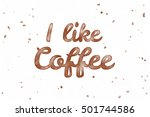 i like coffee. watercolor... | Shutterstock . vector #501744586