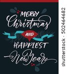 merry christmas and happiest... | Shutterstock .eps vector #502464682