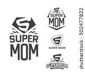 super mom emblem. super hero... | Shutterstock . vector #502477822