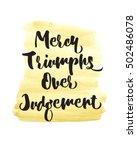 mercy triumphs over judgement... | Shutterstock . vector #502486078