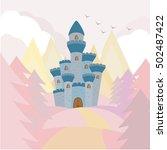 fairy tale castle on the  hill... | Shutterstock .eps vector #502487422