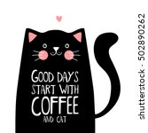 Stock vector kawaii black cat with good days start with coffee lettering 502890262