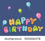 cute happy birthday letters... | Shutterstock .eps vector #503406478