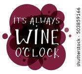 It's Always Wine O'clock....