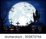 dark halloween night  holiday... | Shutterstock . vector #503873746