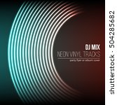 vinyl grooves as neon lines... | Shutterstock .eps vector #504285682