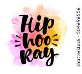 hip hooray lettering...   Shutterstock .eps vector #504696556