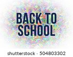 back to school  colorful... | Shutterstock . vector #504803302