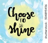 choose to shine inspirational... | Shutterstock . vector #504895456