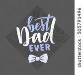 vector hand written quote best... | Shutterstock .eps vector #505791496