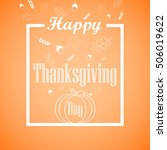 hand drawn happy thanksgiving... | Shutterstock .eps vector #506019622