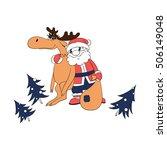 hand drawn santa with deer.... | Shutterstock .eps vector #506149048