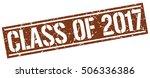 class of 2017. grunge vintage... | Shutterstock .eps vector #506336386