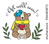 get well soon card with teddy... | Shutterstock .eps vector #506483872