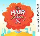 kids hair salon. vector... | Shutterstock .eps vector #506623612