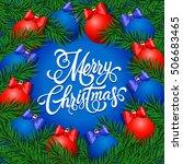 merry christmas lettering in... | Shutterstock .eps vector #506683465