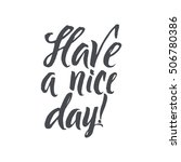 have a nice day. hand drawn... | Shutterstock .eps vector #506780386