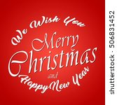 we wish you merry christmas and ... | Shutterstock . vector #506831452