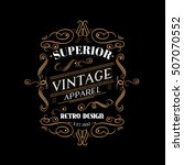 superior vintage apparel label... | Shutterstock .eps vector #507070552