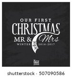 our first christmas as mr   mrs ... | Shutterstock .eps vector #507090586